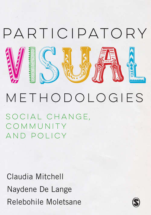 Participatory Visual Methodologies: Social Change, Community and Policy