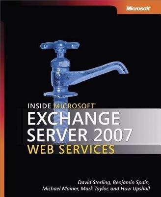Inside Microsoft® Exchange Server 2007 Web Services