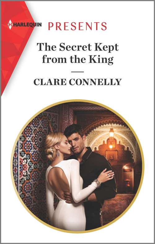 The Secret Kept from the King: His Secretary's Nine-month Notice / The Secret Kept From The King (Mills And Boon Modern Ser.)