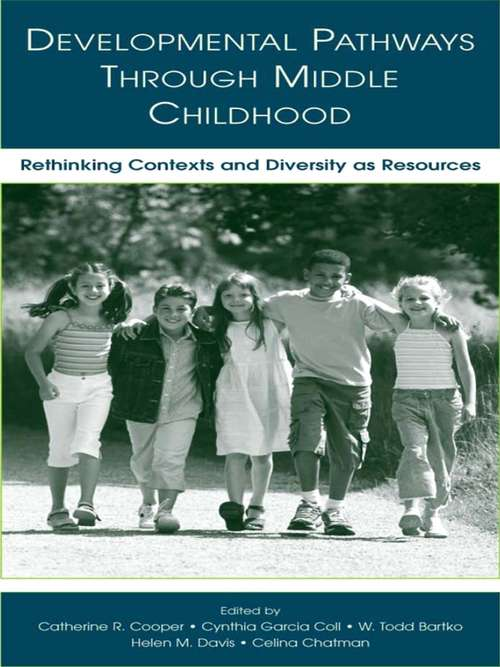 Developmental Pathways Through Middle Childhood: Rethinking Contexts and Diversity as Resources