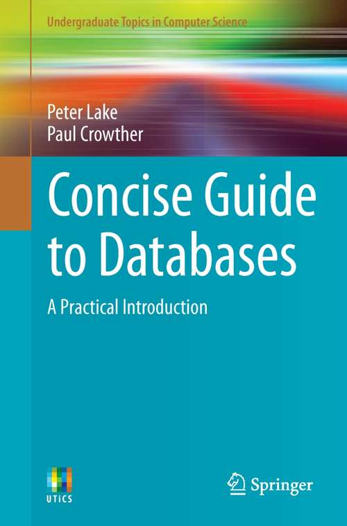 Concise Guide to Databases: A Practical Introduction (Undergraduate Topics in Computer Science)