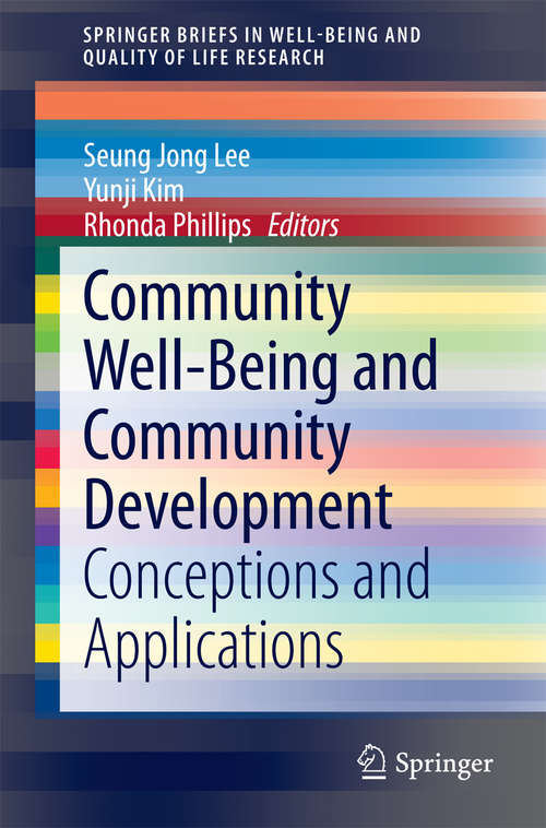 Community Well-Being and Community Development: Conceptions and Applications (SpringerBriefs in Well-Being and Quality of Life Research #0)
