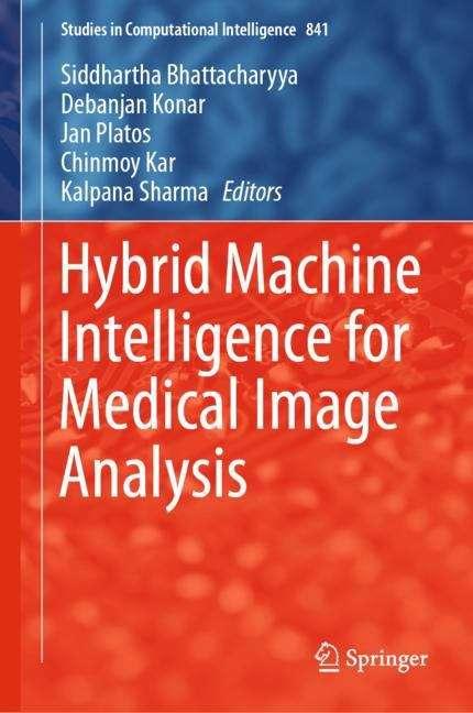 Hybrid Machine Intelligence for Medical Image Analysis (Studies in Computational Intelligence #841)