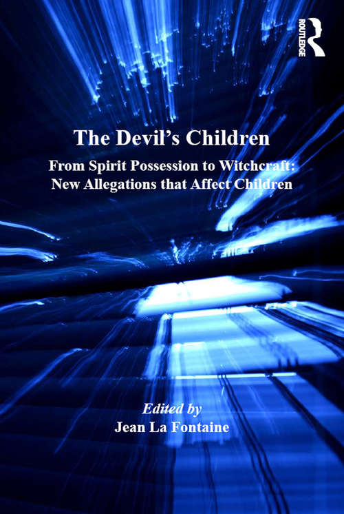 The Devil's Children: From Spirit Possession to Witchcraft: New Allegations that Affect Children