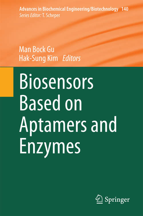 Biosensors Based on Aptamers and Enzymes (Advances in Biochemical Engineering/Biotechnology #140)
