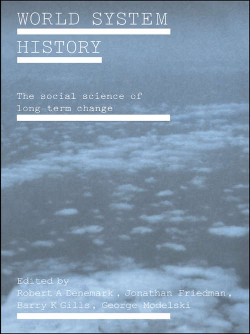 World System History: The Social Science of Long-Term Change