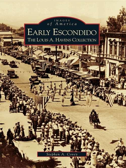 Early Escondido: The Louis A. Havens Collection