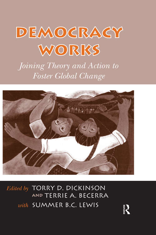 Democracy Works: Joining Theory and Action to Foster Global Change