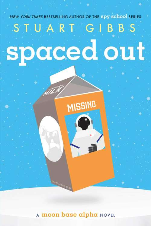 Spaced Out: Space Case; Spaced Out; Waste Of Space (Moon Base Alpha #2)