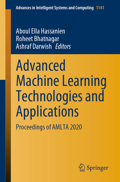 Advanced Machine Learning Technologies and Applications: Proceedings of AMLTA 2020 (Advances in Intelligent Systems and Computing #1141)