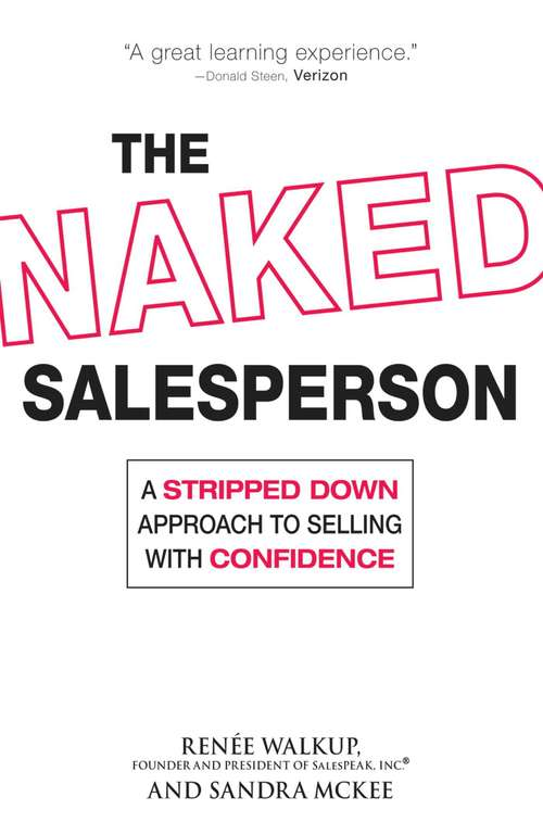 The Naked Salesperson: A Stripped Down Approach to Selling with Confidence