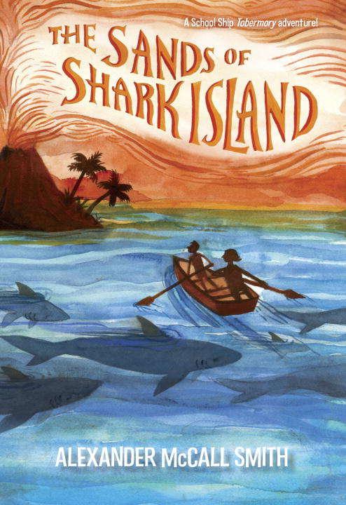 The Sands of Shark Island (School Ship Tobermory #2)