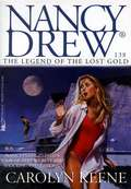 The Legend of the Lost Gold (Nancy Drew Mystery Stories #138)