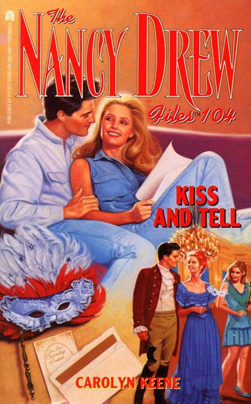 Kiss and Tell (The Nancy Drew Files #104)