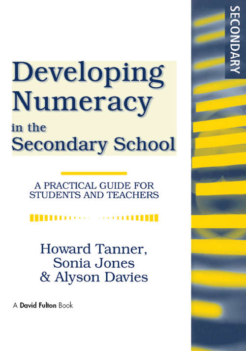 Developing Numeracy in the Secondary School: A Practical Guide for Students and Teachers