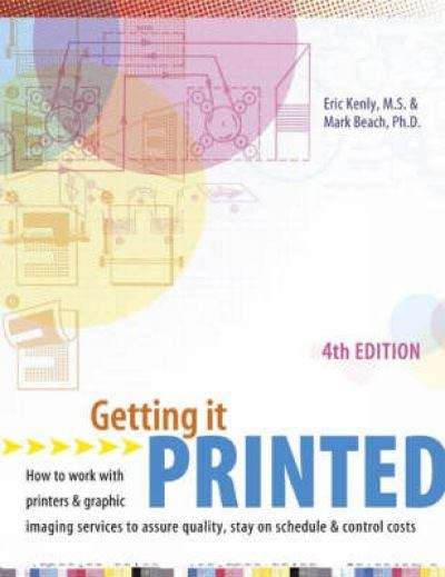 Getting it Printed: How to Work with Printers and Graphic Imaging Services to Assure Quality , Stay on Schedule and Control Costs (4th Edition)