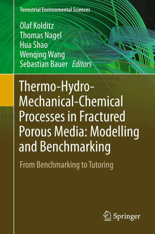 Thermo-Hydro-Mechanical-Chemical Processes in Fractured Porous Media: From Benchmarking To Tutoring (Terrestrial Environmental Sciences Ser.)
