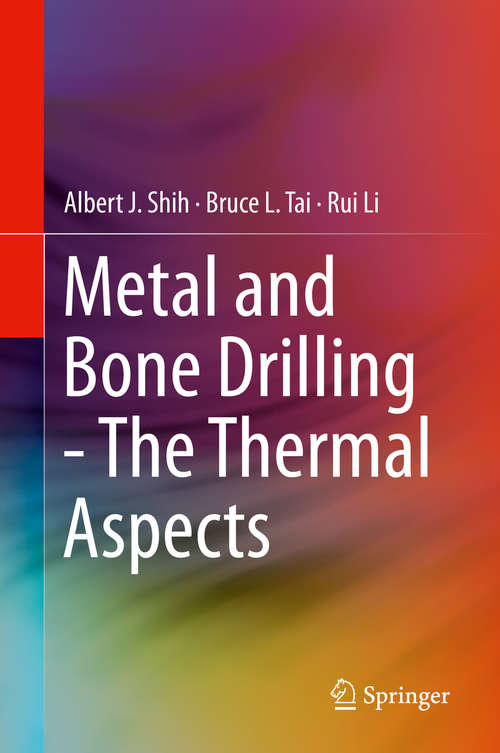 Metal and Bone Drilling - The Thermal Aspects