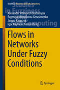 Flows in Networks Under Fuzzy Conditions