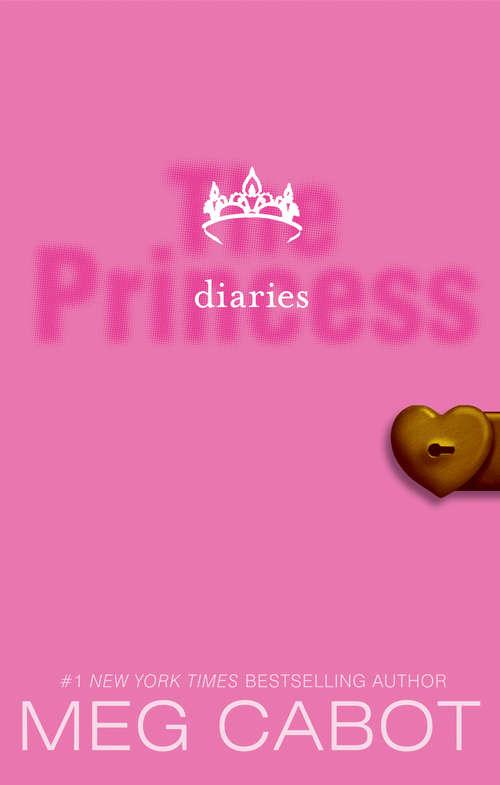 The Princess Diaries: The Princess Diaries; Princess In The Spotlight; Princess In Love (Princess Diaries #1)