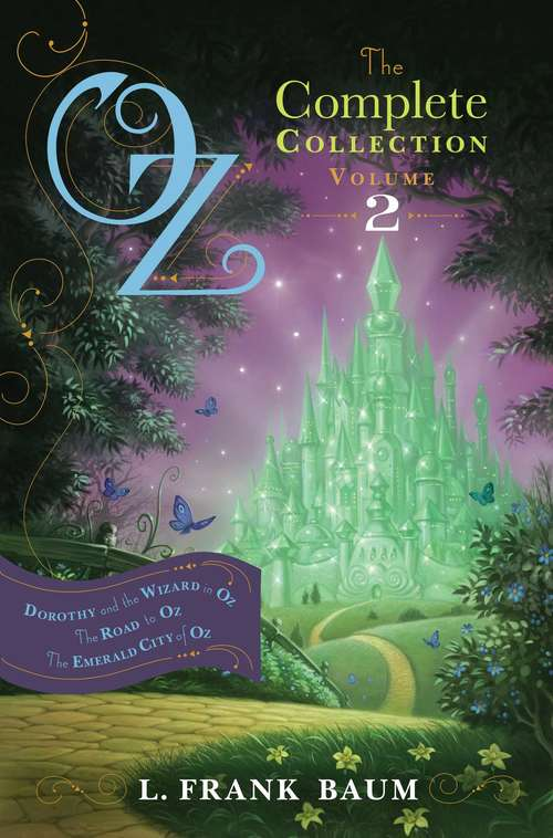 Oz, the Complete Collection, Volume 2: Dorothy and the Wizard in Oz; The Road to Oz; The Emerald City of Oz (The Land of Oz  #4, 5, 6)