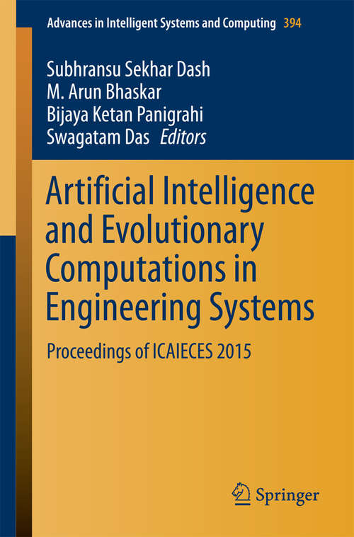 Artificial Intelligence and Evolutionary Computations in Engineering Systems: Proceedings of ICAIECES 2015 (Advances in Intelligent Systems and Computing #394)