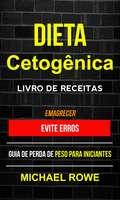 Dieta Cetogênica – Livro de Receitas: Guia de perda de peso para iniciantes (Emagrecer)
