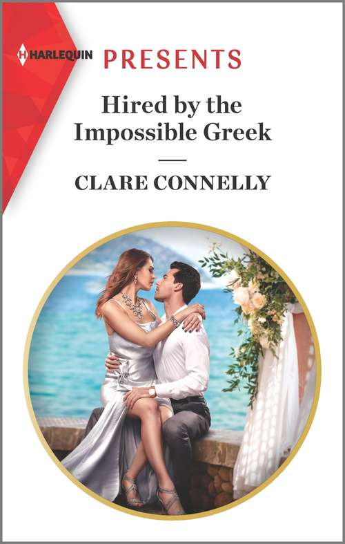 Hired by the Impossible Greek: A Baby To Bind His Innocent / Hired By The Impossible Greek (Mills And Boon Modern Ser.)
