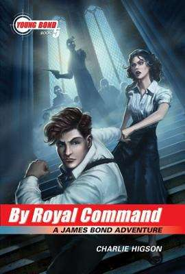 By Royal Command (Young Bond Book #5)