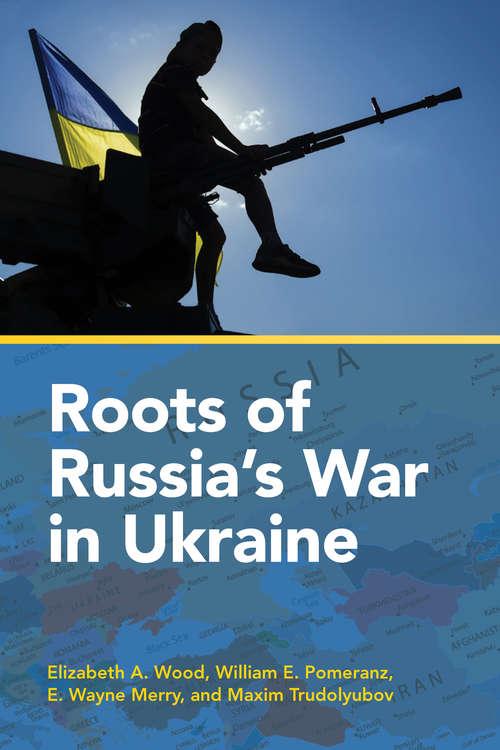 Roots of Russia's War in Ukraine