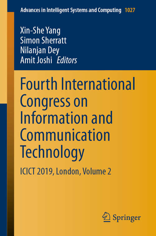 Fourth International Congress on Information and Communication Technology: ICICT 2019, London, Volume 2 (Advances in Intelligent Systems and Computing #1027)