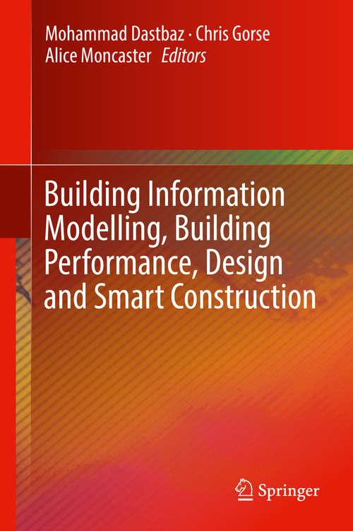Building Information Modelling, Building Performance, Design and Smart Construction