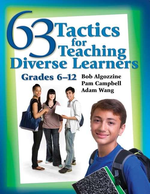 63 Tactics for Teaching Diverse Learners, Grades 6-12: Grades 6-12