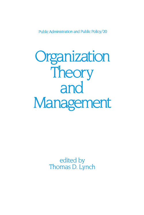 Organization Theory and Management: The Philosophical Approach, Second Edition (Public Administration And Public Policy Ser. #116)