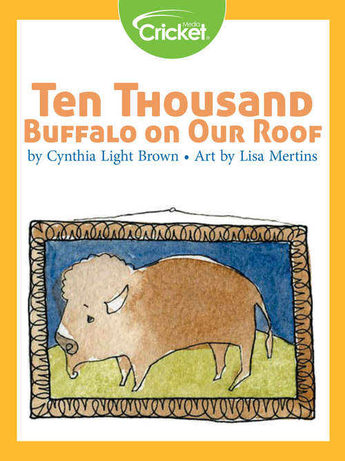Ten Thousand Buffalo on Our Roof