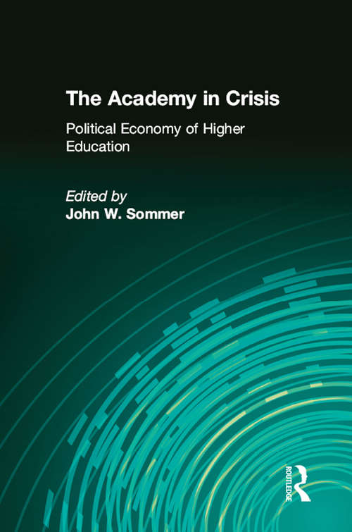 The Academy in Crisis: Political Economy of Higher Education