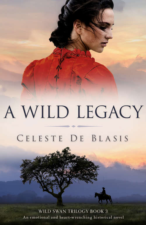 A Wild Legacy: An emotional and heart-wrenching historical novel