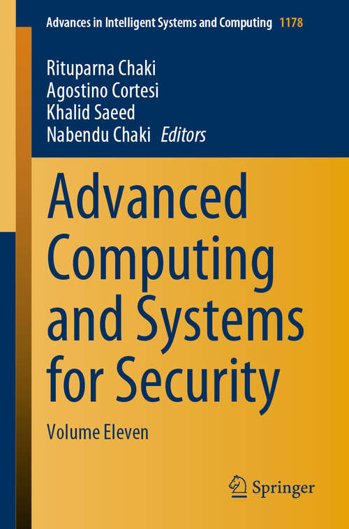Advanced Computing and Systems for Security: Volume Eleven (Advances in Intelligent Systems and Computing #1178)