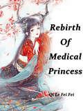 Rebirth Of Medical Princess: Volume 3 (Volume 3 #3)