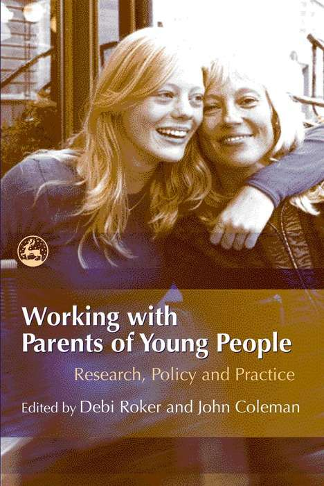 Working with Parents of Young People: Research, Policy and Practice