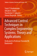 Advanced Control Techniques in Complex Engineering Systems: Dedicated to Professor Vsevolod M. Kuntsevich (Studies in Systems, Decision and Control #203)