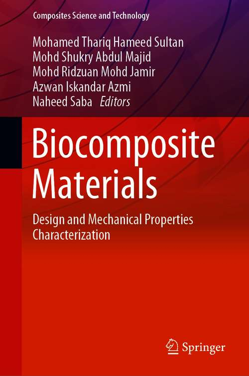 Biocomposite Materials: Design and Mechanical Properties Characterization (Composites Science and Technology)