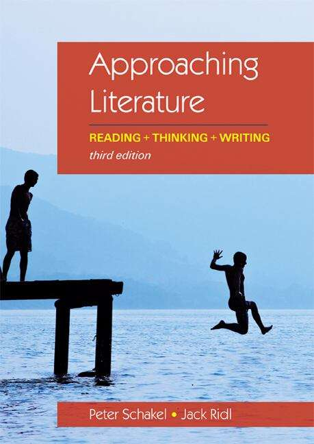 Approaching Literature: Reading + Thinking + Writing (Third Edition)