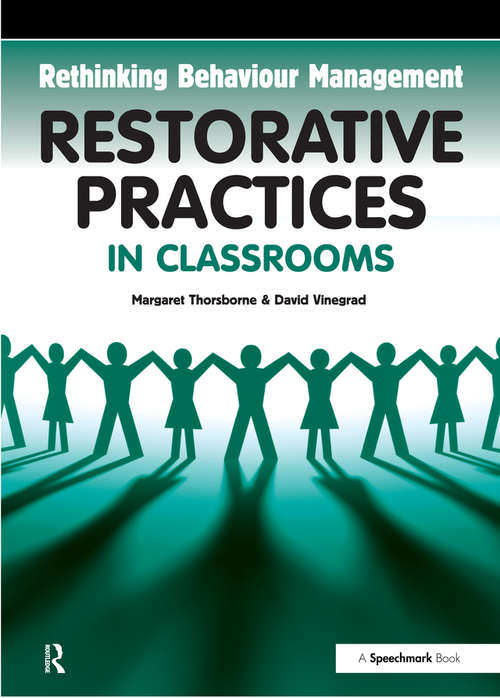 Restorative Practices in Classrooms: Insights Into What Works And Why