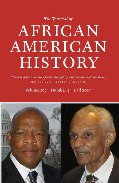 The Journal of African American History, volume 105 number 4 (Fall 2020)