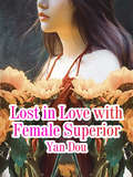 Lost in Love with Female Superior: Volume 10 (Volume 10 #10)