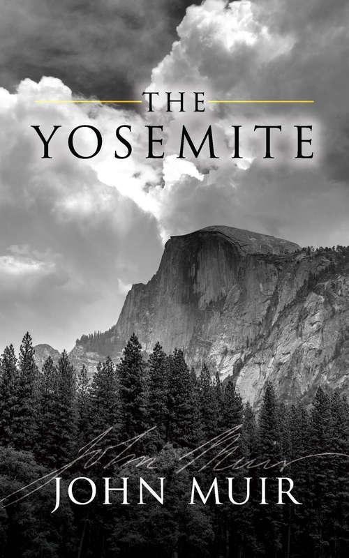 The Yosemite: Illustrated Edition (Mobi Classics Series)