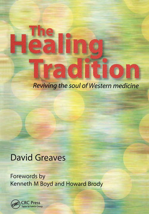 The Healing Tradition: Reviving the Soul of Western Medicine