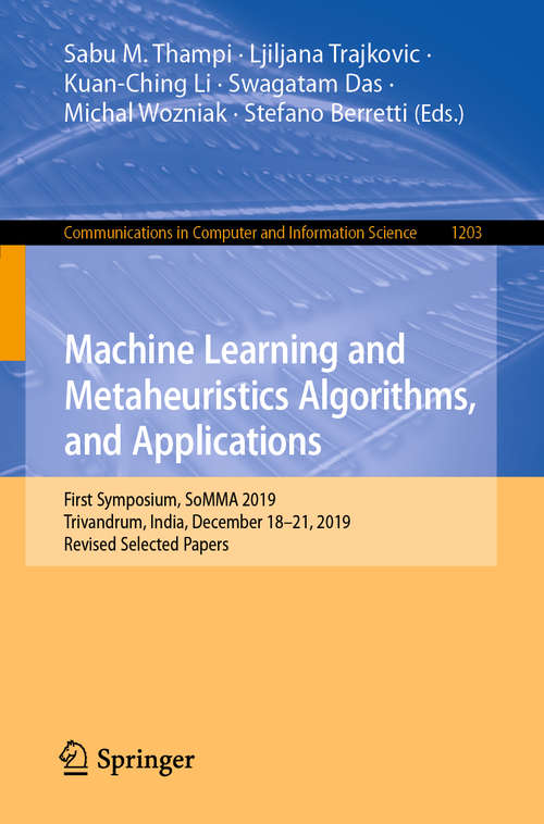 Machine Learning and Metaheuristics Algorithms, and Applications: First Symposium, SoMMA 2019, Trivandrum, India, December 18–21, 2019, Revised Selected Papers (Communications in Computer and Information Science #1203)