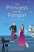 The Princess and the Fangirl: A Geekerella Fairy Tale (Once Upon A Con #2)